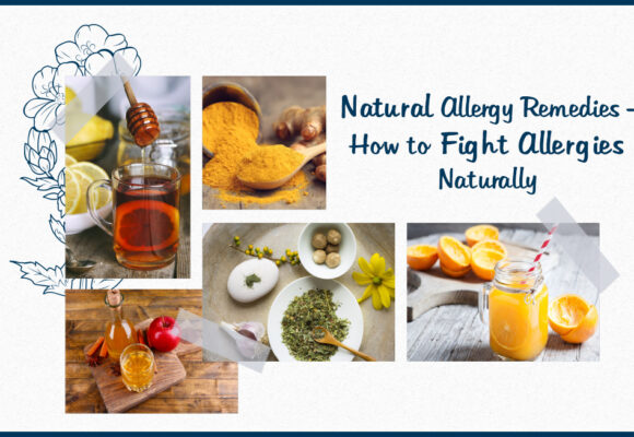 Natural Allergy Remedies – How to Fight Allergies Naturally