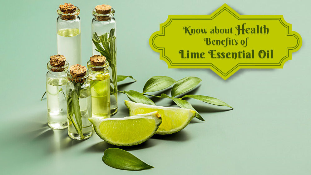 Know about the Health Benefits of Lime Essential Oil