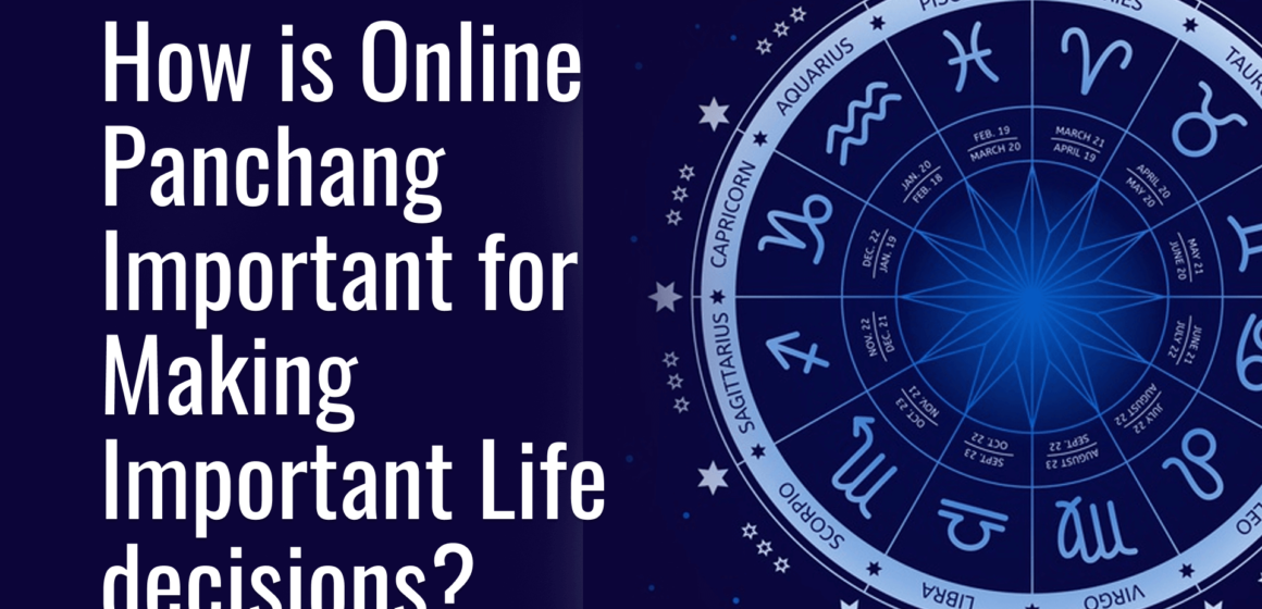 How Is Online Panchang Important For Making Important Life Decisions?